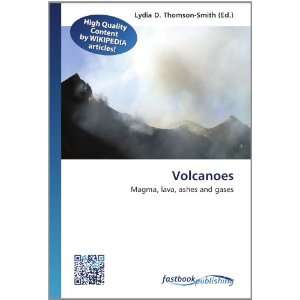 Volcanoes Magma, lava, ashes and gases (9786130130626