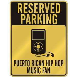 RESERVED PARKING  PUERTO RICAN HIP HOP MUSIC FAN  PARKING SIGN MUSIC